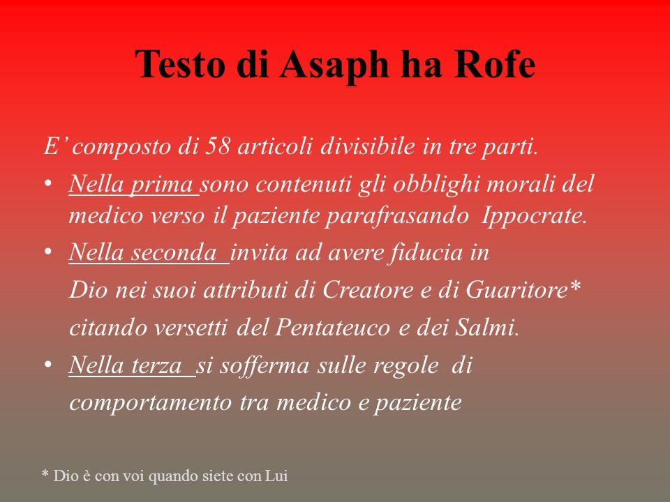 Testo di Asaph ha Rofe E' composto di 58 articoli divisibile in tre parti.