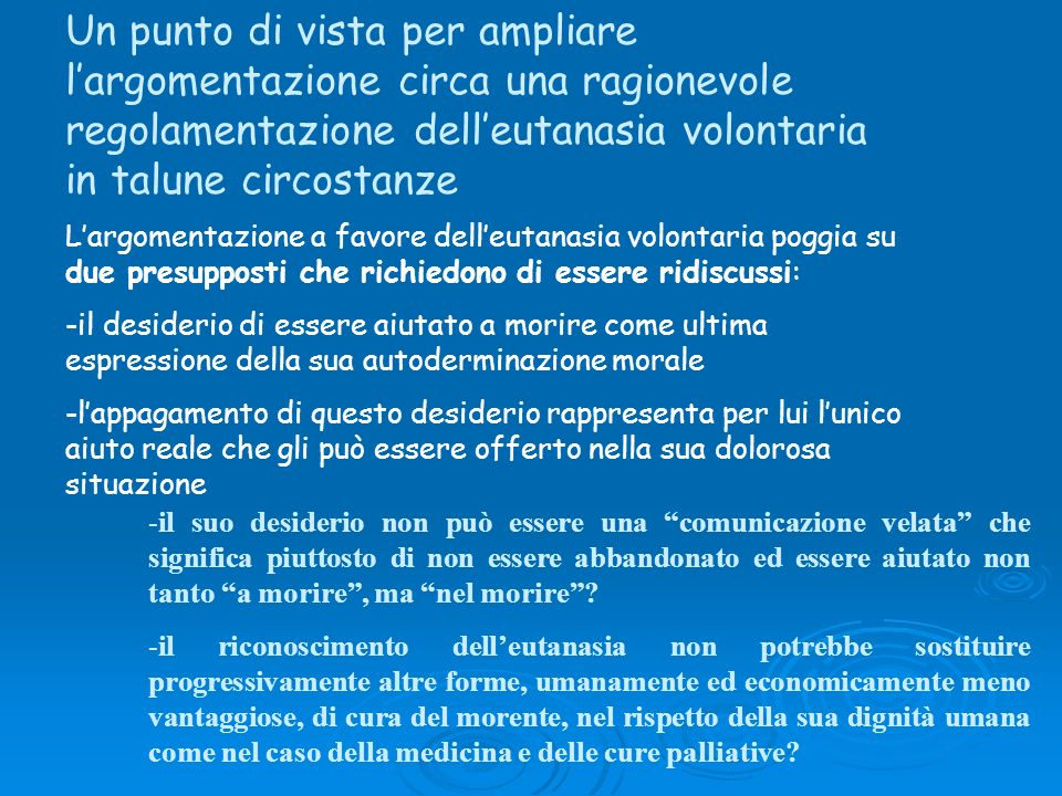 Un punto di vista per ampliare l'argomentazione circa una ragionevole regolamentazione dell'eutanasia volontaria in talune circostanze