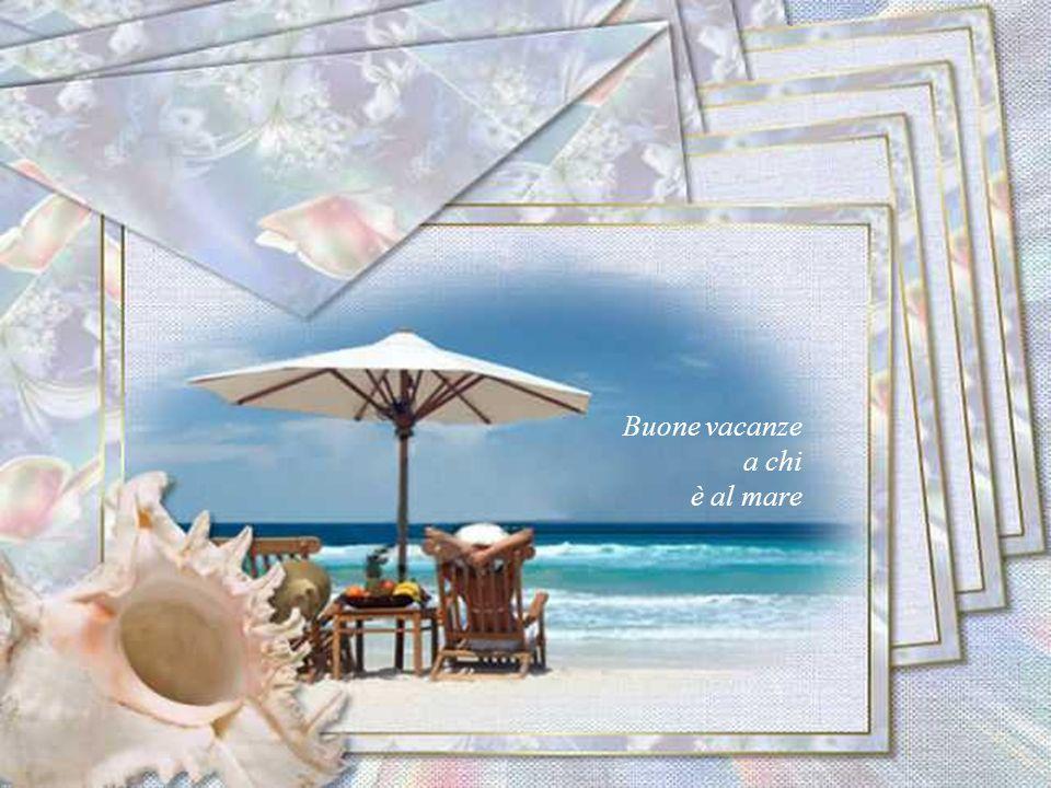 Buone vacanze a chi è al mare
