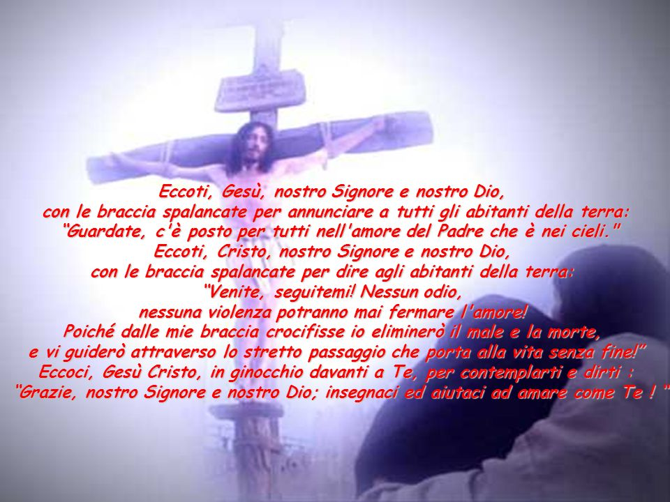 Eccoti, Gesù, nostro Signore e nostro Dio,
