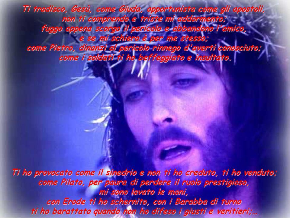 Ti tradisco, Gesù, come Giuda, opportunista come gli apostoli,