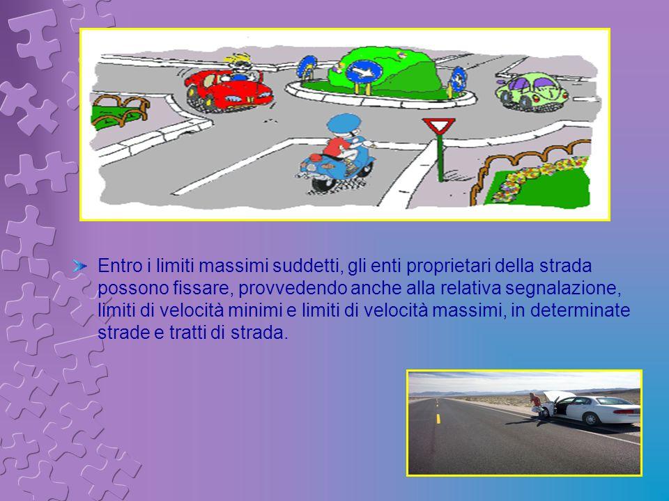 Entro i limiti massimi suddetti, gli enti proprietari della strada possono fissare, provvedendo anche alla relativa segnalazione, limiti di velocità minimi e limiti di velocità massimi, in determinate strade e tratti di strada.