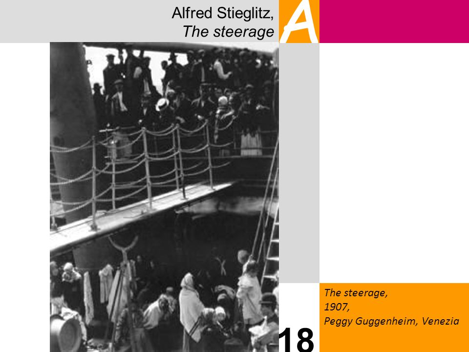 A 18 Alfred Stieglitz, The steerage The steerage, 1907,