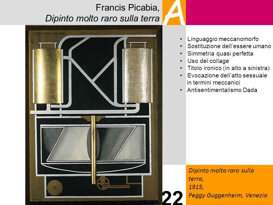 A 22 Francis Picabia, Dipinto molto raro sulla terra