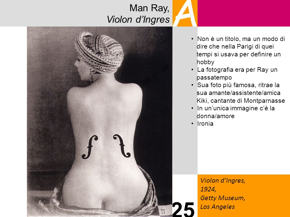 A 25 Man Ray, Violon d'Ingres Violon d'Ingres, 1924, Getty Museum,