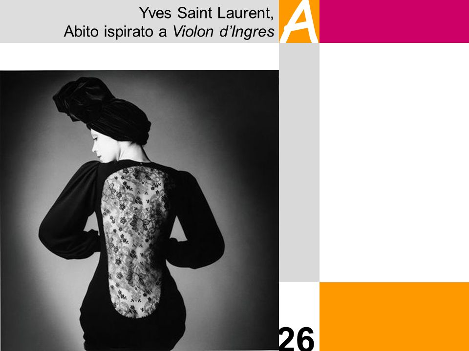 Yves Saint Laurent, Abito ispirato a Violon d'Ingres A 26 26