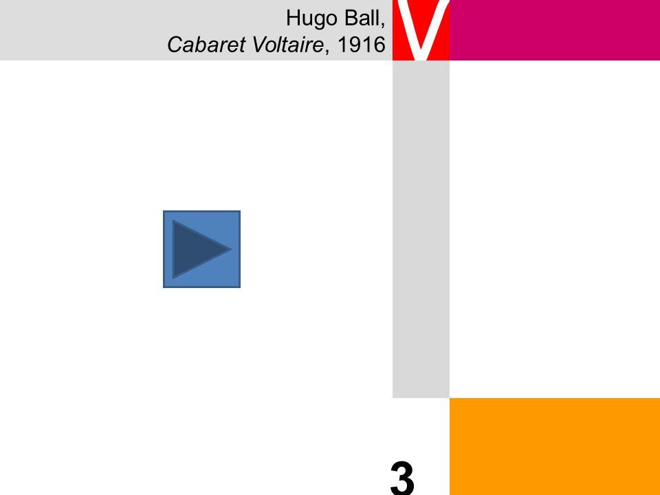 Hugo Ball, Cabaret Voltaire, 1916 V 3 3