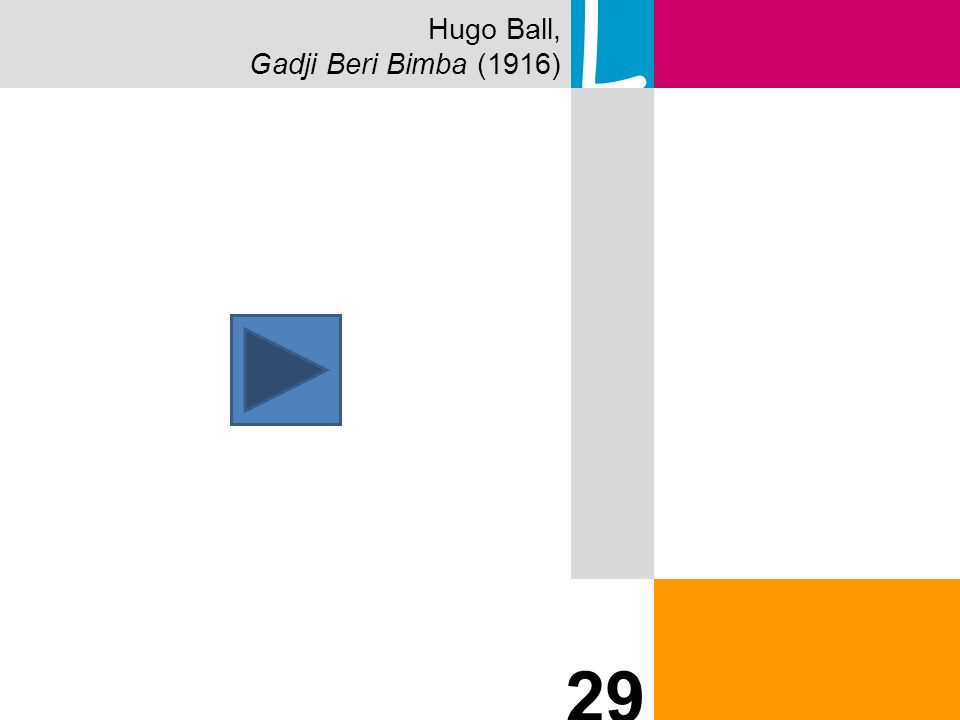 Hugo Ball, Gadji Beri Bimba (1916) L 29 30