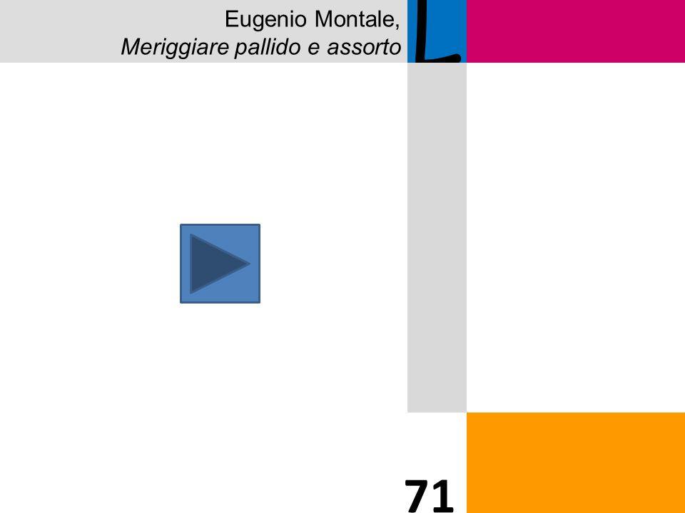 Eugenio Montale, Meriggiare pallido e assorto L 71