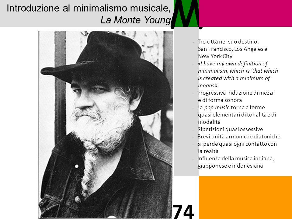M 74 Introduzione al minimalismo musicale, La Monte Young