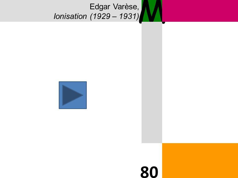 Edgar Varèse, Ionisation (1929 – 1931) M 80