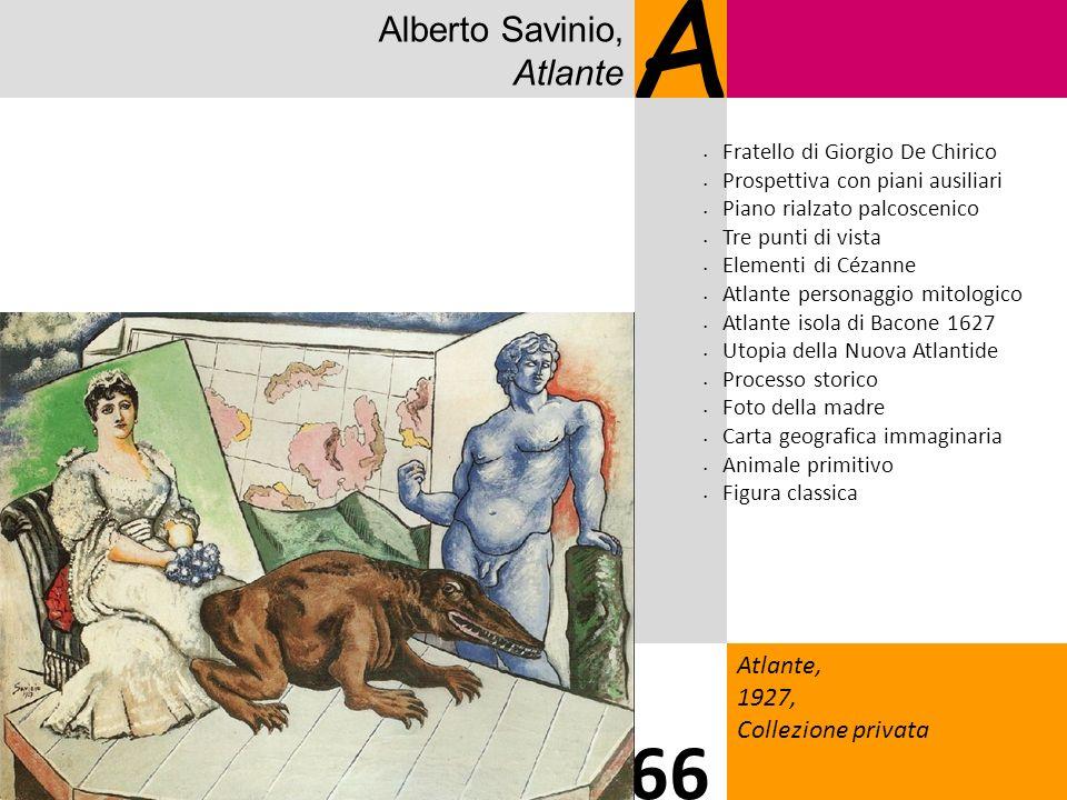 A 66 Alberto Savinio, Atlante Atlante, 1927, Collezione privata