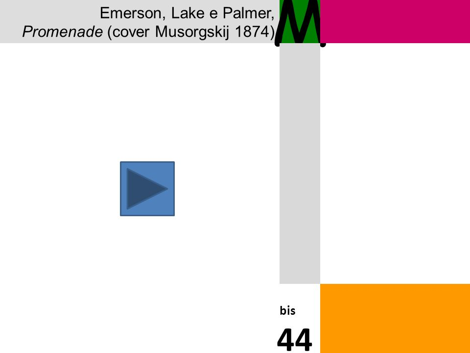 M 44 Emerson, Lake e Palmer, Promenade (cover Musorgskij 1874) bis