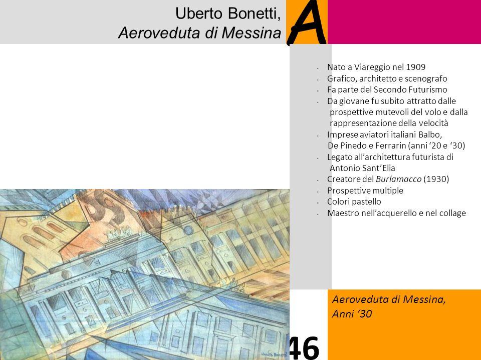 A 46 Uberto Bonetti, Aeroveduta di Messina 1212 Aeroveduta di Messina,