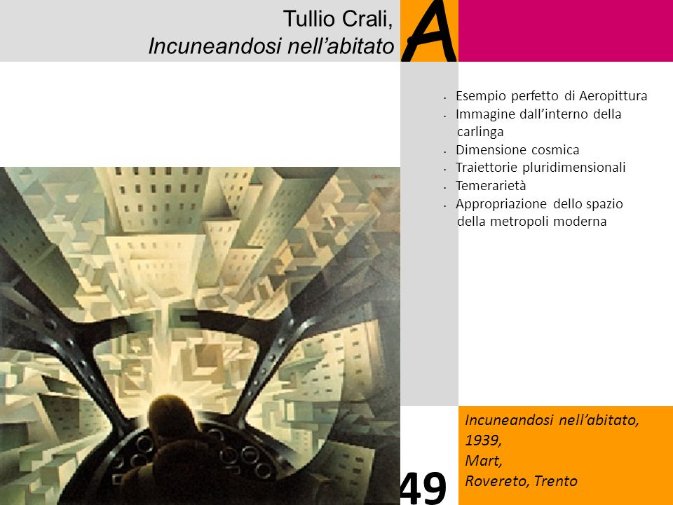 A 49 Tullio Crali, Incuneandosi nell'abitato 1515