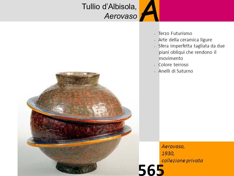 A 565 Tullio d'Albisola, Aerovaso Aerovaso, 1930, collezione privata