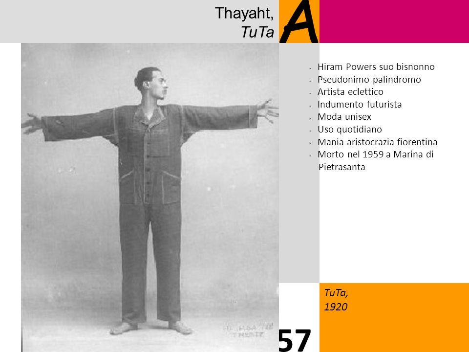 A 57 Thayaht, TuTa TuTa, 1920 Hiram Powers suo bisnonno