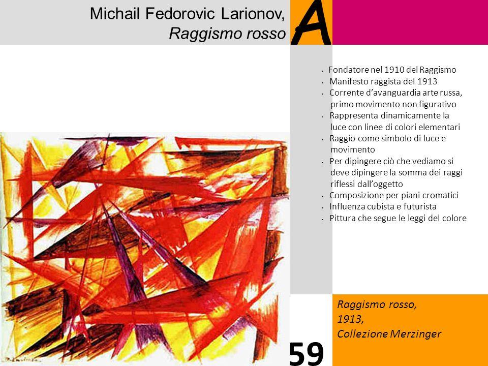 A 59 Michail Fedorovic Larionov, Raggismo rosso Raggismo rosso, 1913,