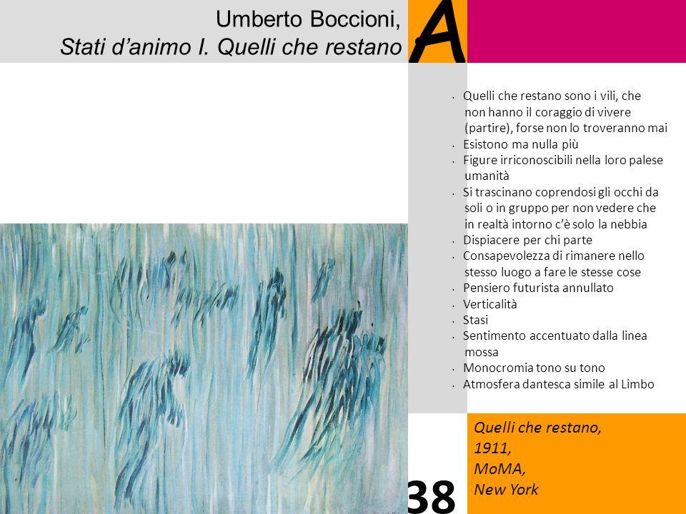 A 38 Umberto Boccioni, Stati d'animo I. Quelli che restano 3