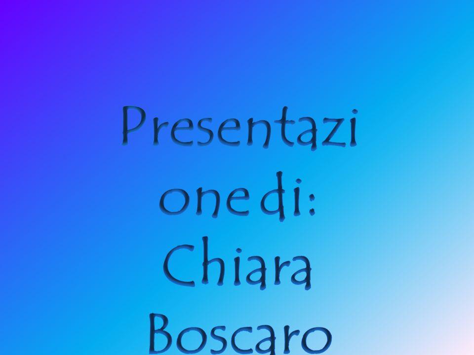 Presentazione di: Chiara Boscaro