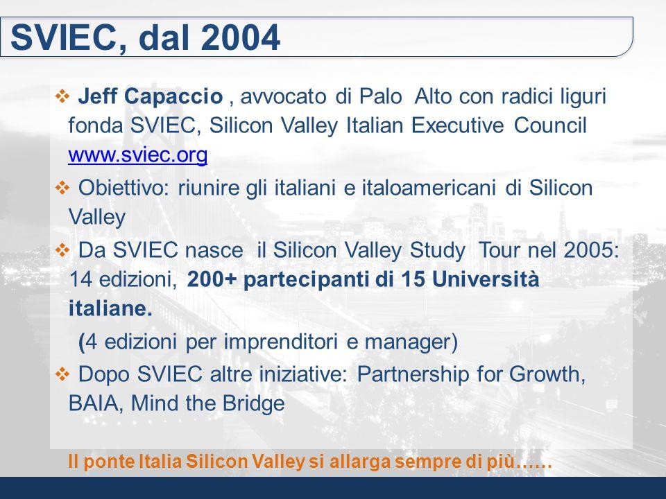 SVIEC, dal 2004 Jeff Capaccio , avvocato di Palo Alto con radici liguri fonda SVIEC, Silicon Valley Italian Executive Council www.sviec.org.