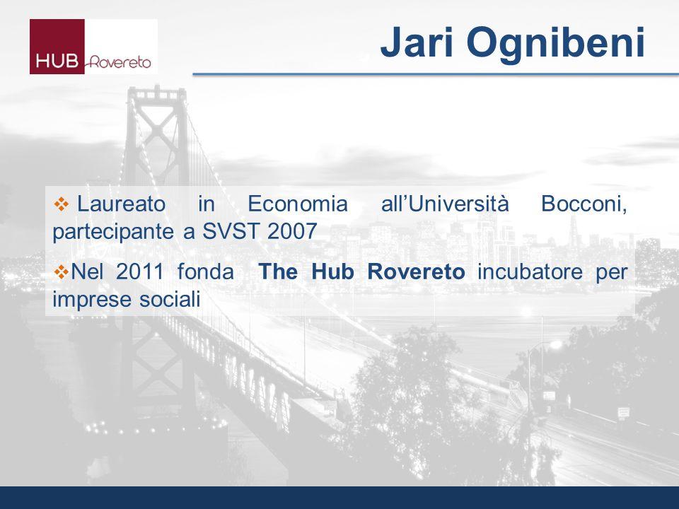 Jari Ognibeni Laureato in Economia all'Università Bocconi, partecipante a SVST 2007.