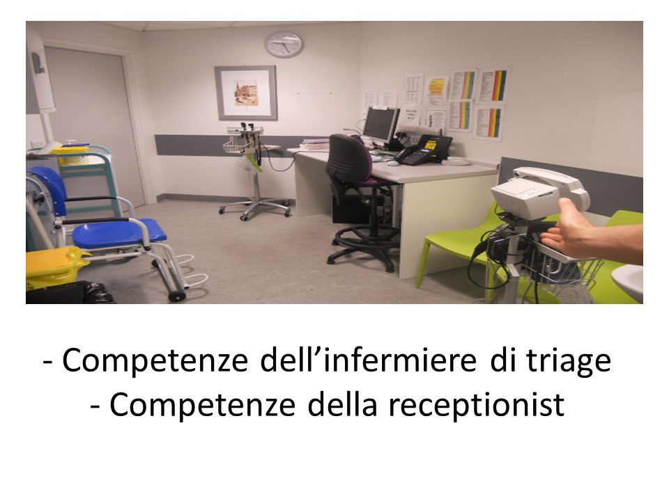 - Competenze dell'infermiere di triage - Competenze della receptionist