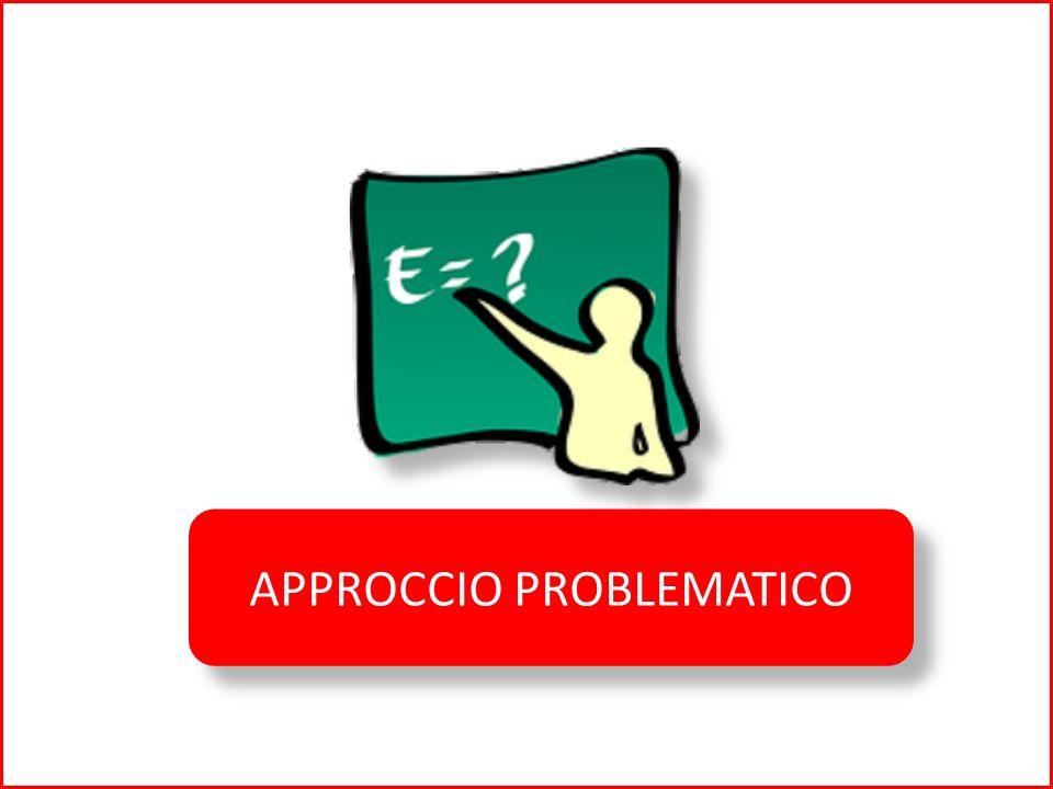 APPROCCIO PROBLEMATICO
