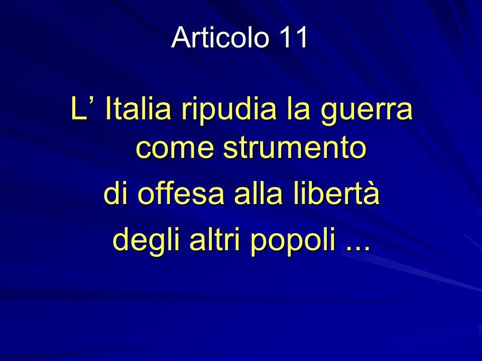 L' Italia ripudia la guerra come strumento