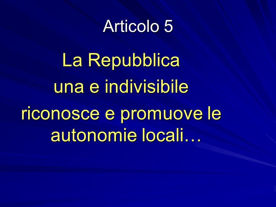riconosce e promuove le autonomie locali…