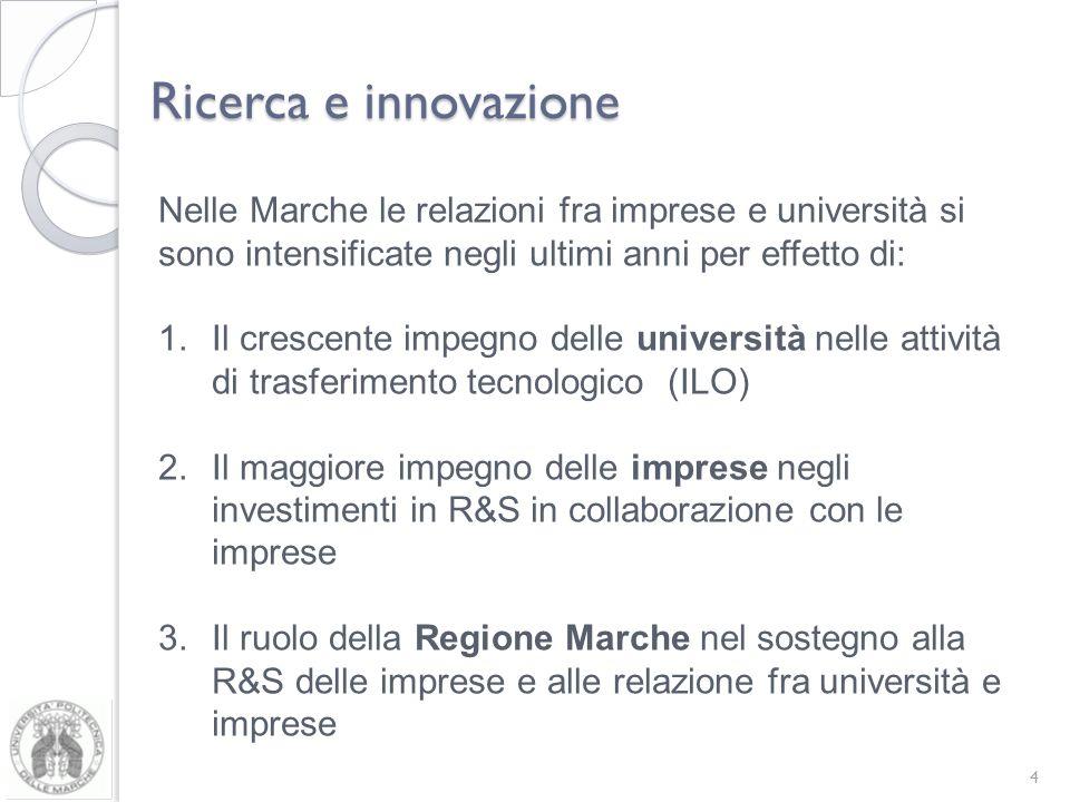 Ricerca e innovazione Nelle Marche le relazioni fra imprese e università si sono intensificate negli ultimi anni per effetto di: