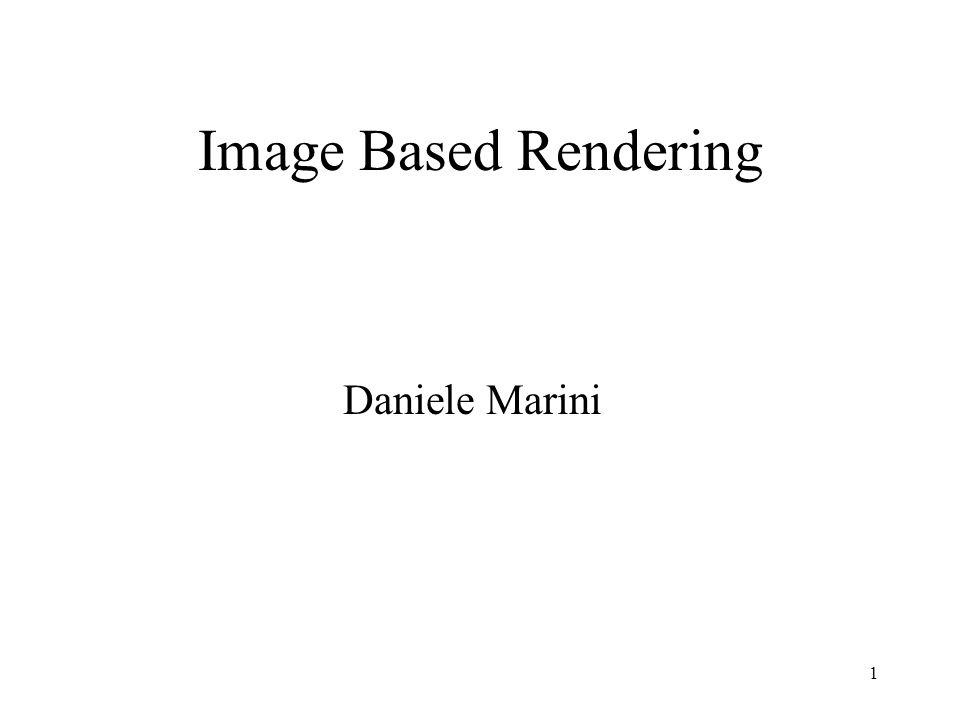 Image Based Rendering Daniele Marini