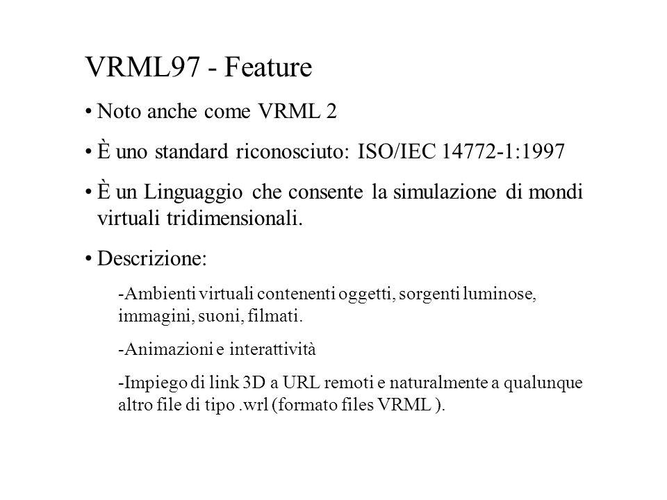 VRML97 - Feature Noto anche come VRML 2