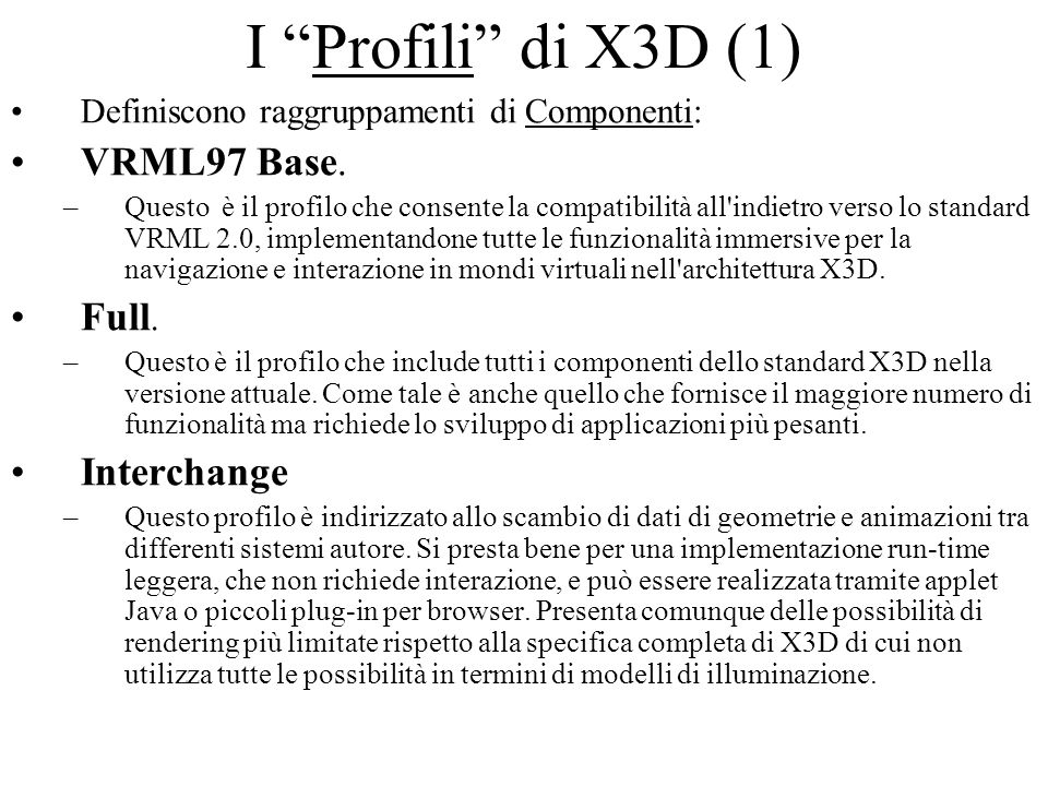 I Profili di X3D (1) VRML97 Base. Full. Interchange