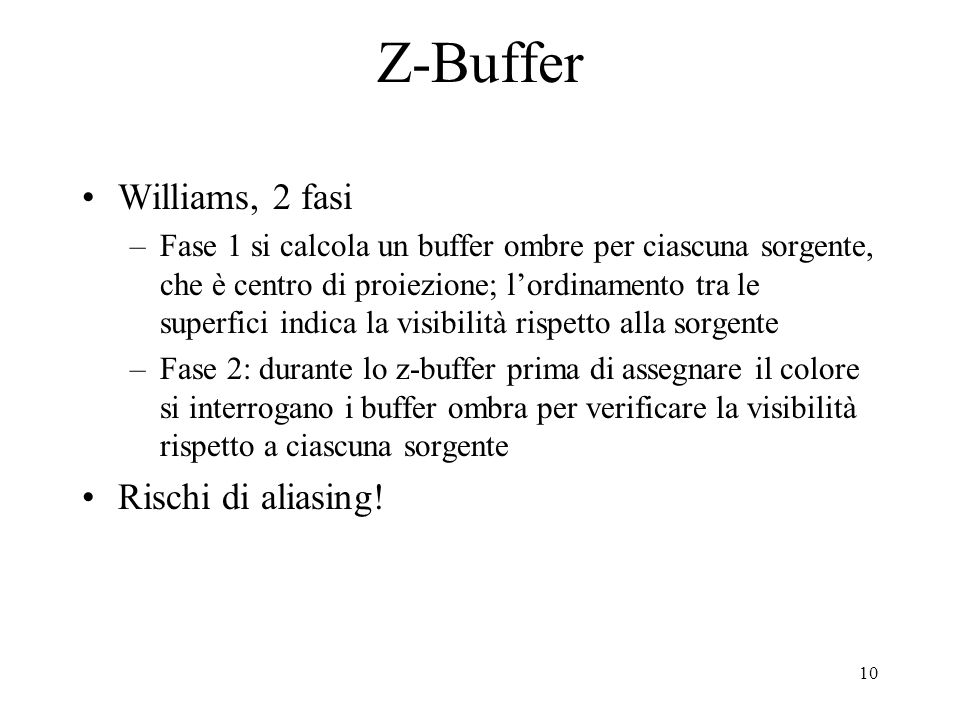 Z-Buffer Williams, 2 fasi Rischi di aliasing!