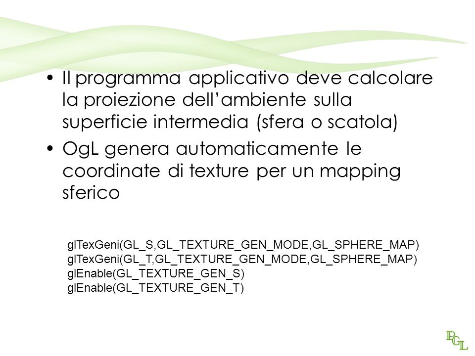 Il programma applicativo deve calcolare la proiezione dell'ambiente sulla superficie intermedia (sfera o scatola)