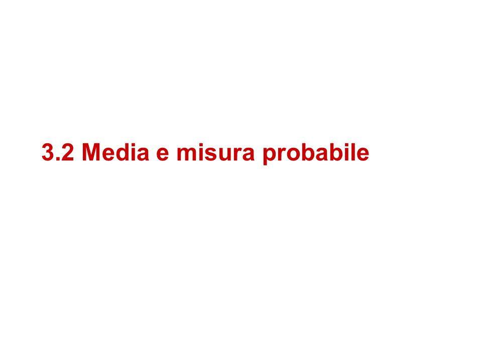 3.2 Media e misura probabile