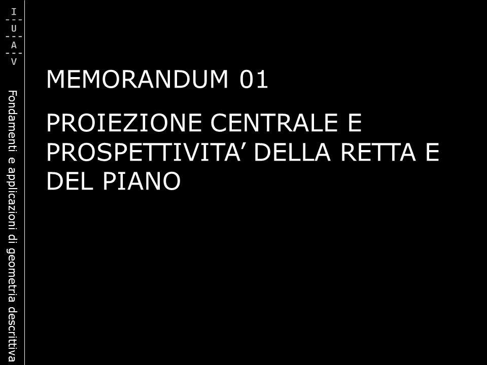MEMORANDUM 01 PROIEZIONE CENTRALE E PROSPETTIVITA' DELLA RETTA E DEL PIANO