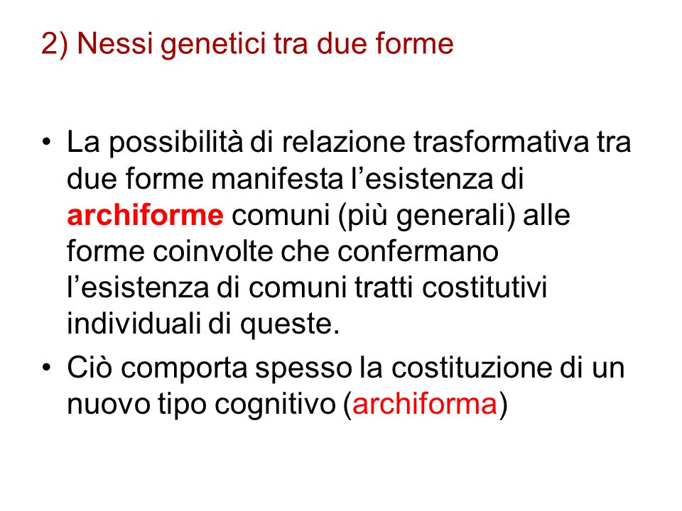 2) Nessi genetici tra due forme