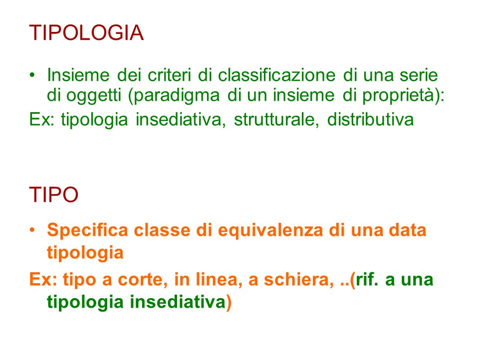 TIPOLOGIA Insieme dei criteri di classificazione di una serie di oggetti (paradigma di un insieme di proprietà):