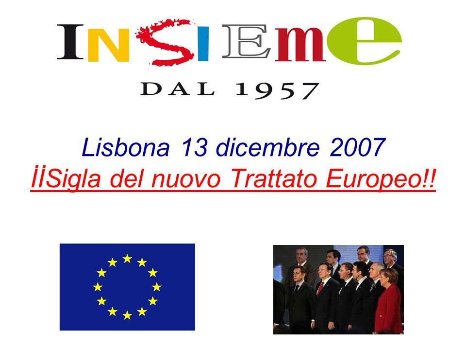 Lisbona 13 dicembre 2007 İİSigla del nuovo Trattato Europeo!!