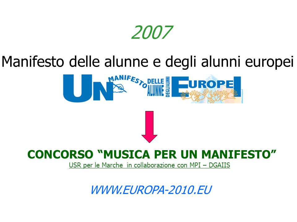 2007 Manifesto delle alunne e degli alunni europei WWW.EUROPA-2010.EU