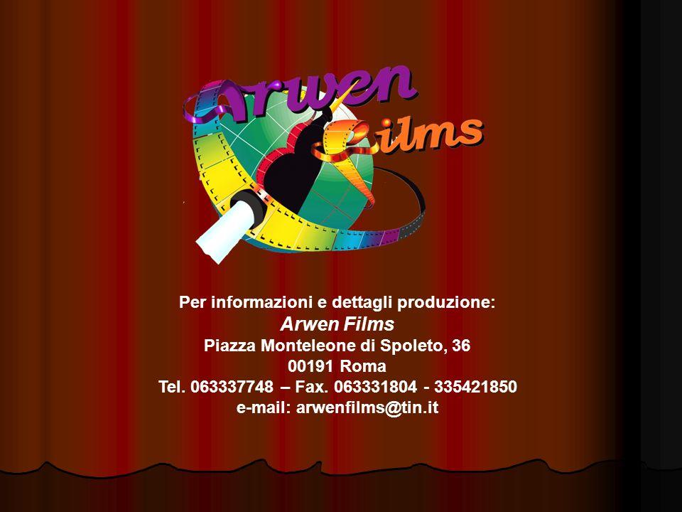 Arwen Films Per informazioni e dettagli produzione: