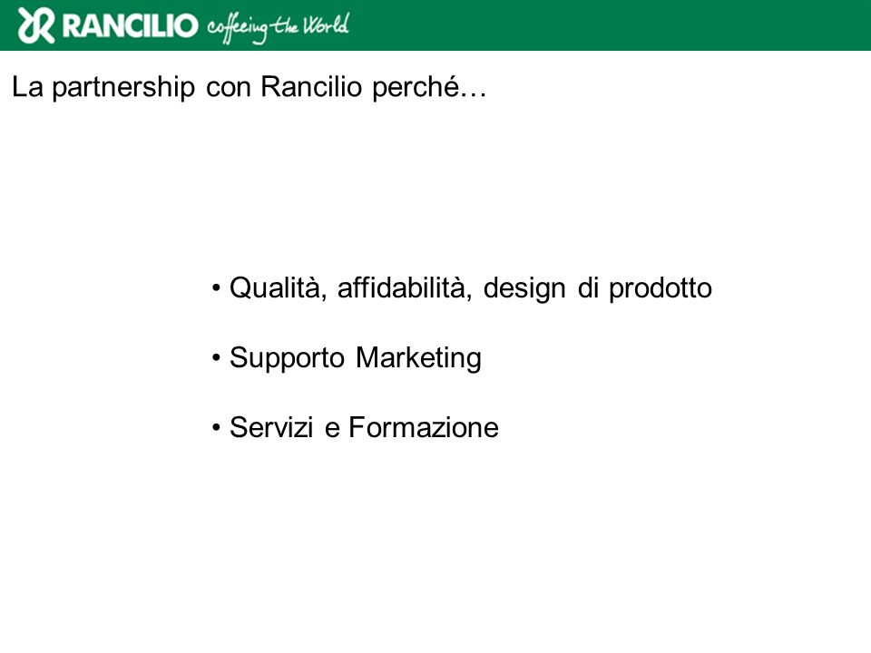 La partnership con Rancilio perché…