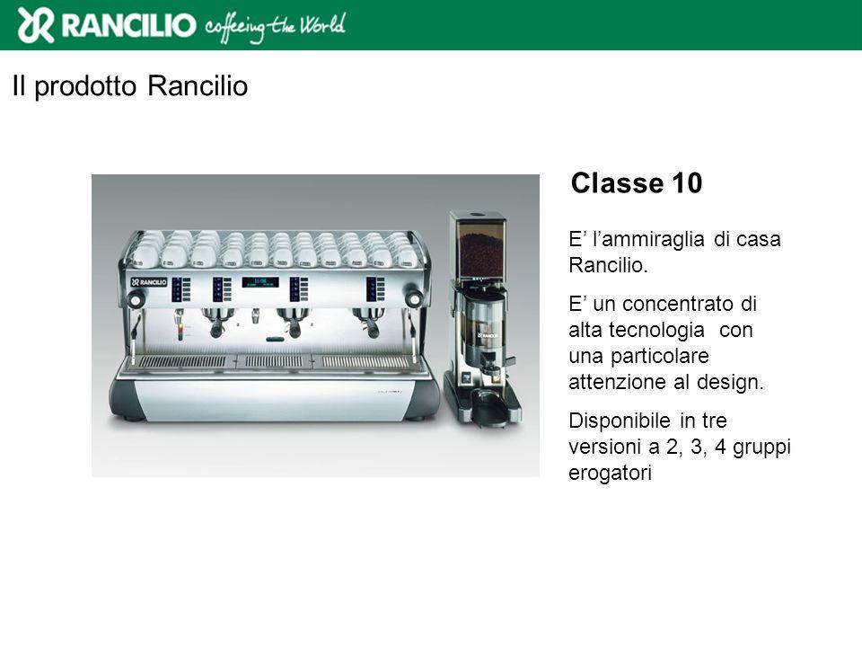 Il prodotto Rancilio Classe 10 E' l'ammiraglia di casa Rancilio.