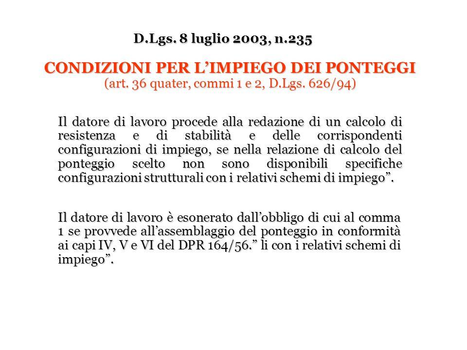 D.Lgs. 8 luglio 2003, n.235CONDIZIONI PER L'IMPIEGO DEI PONTEGGI (art. 36 quater, commi 1 e 2, D.Lgs. 626/94)