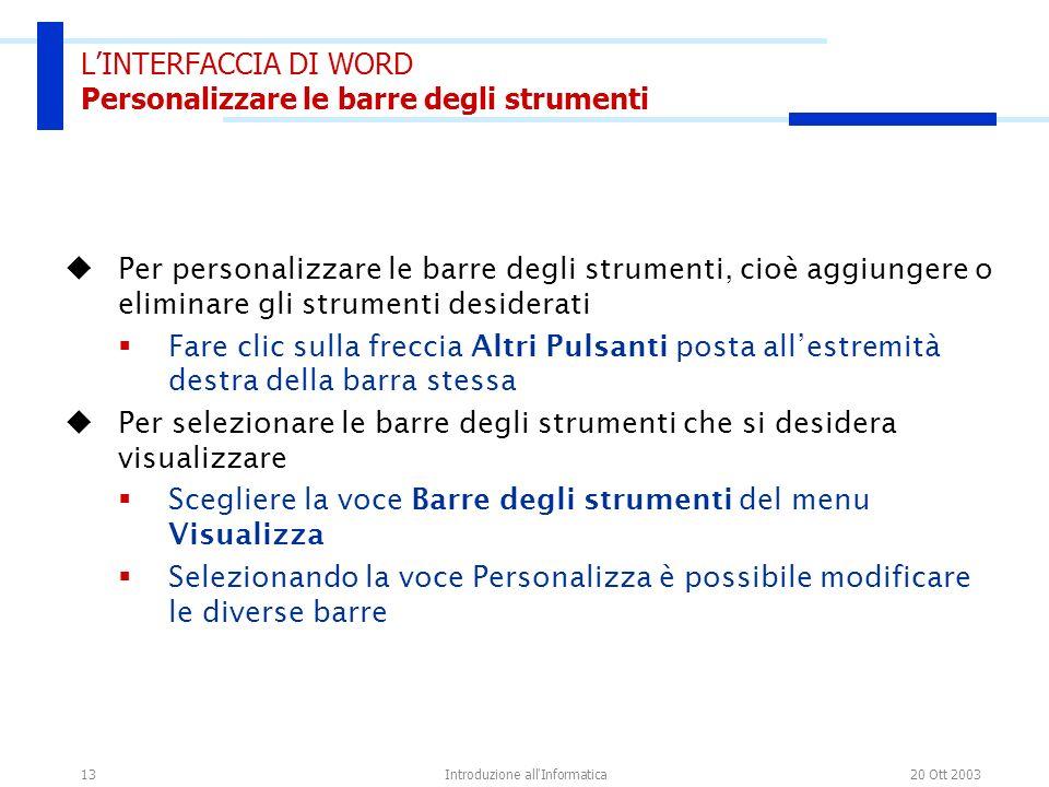 L'INTERFACCIA DI WORD Personalizzare le barre degli strumenti