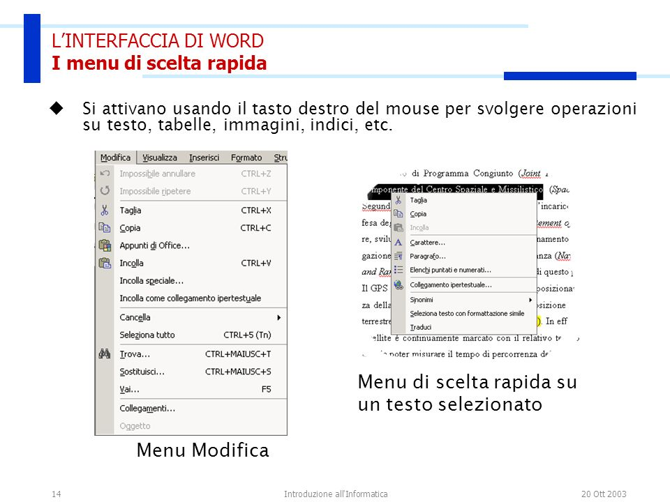 L'INTERFACCIA DI WORD I menu di scelta rapida