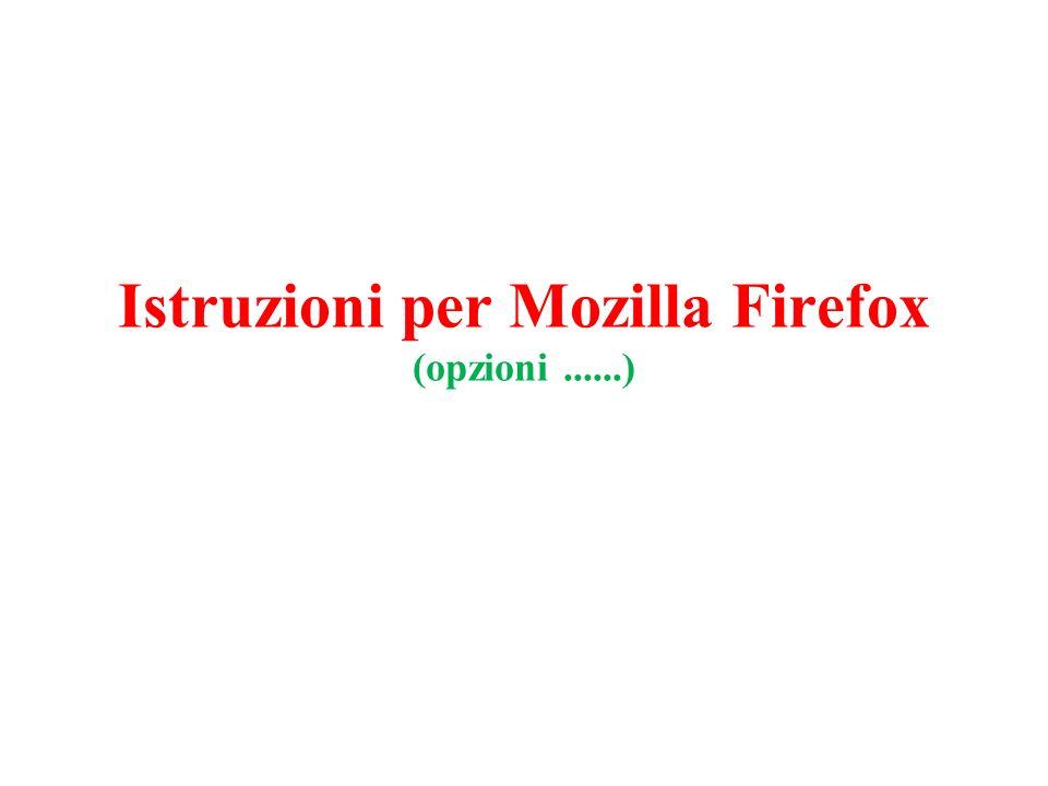 Istruzioni per Mozilla Firefox (opzioni ......)