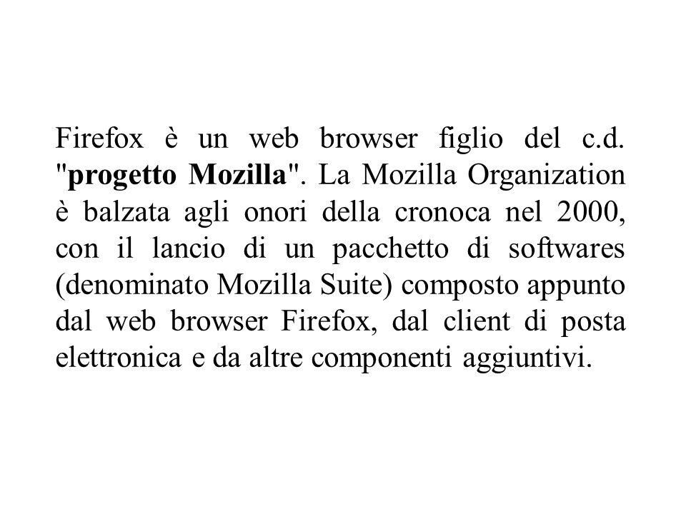 Firefox è un web browser figlio del c. d. progetto Mozilla